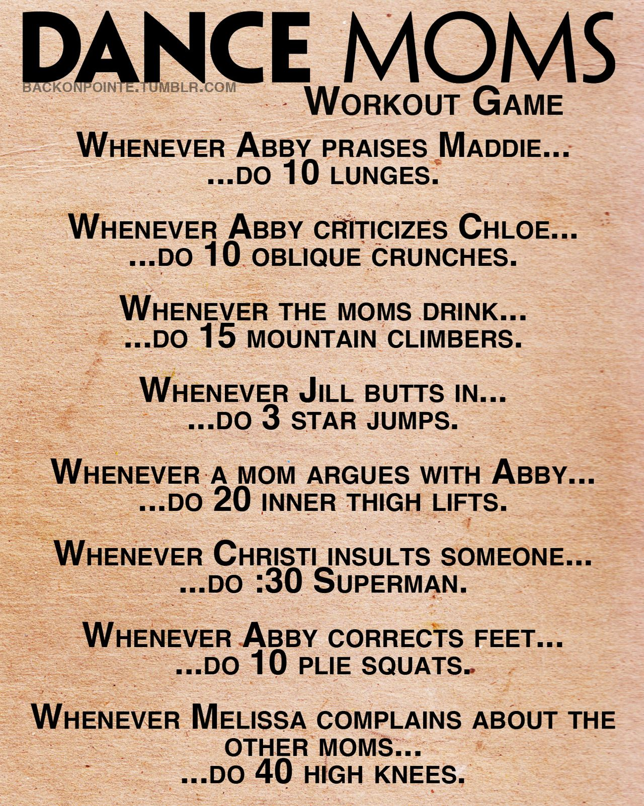 Dance Moms workout! Haha! I want to try! It's back on the air Jan 1st. I suppose I could re-watch seasons 1&2 and get into shape!!!