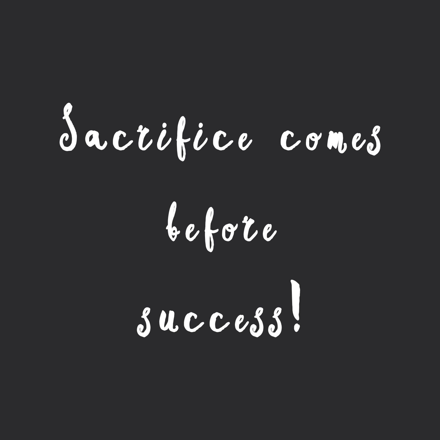 Sacrifice Before Success Truth Eating Quotes Healthy Eating