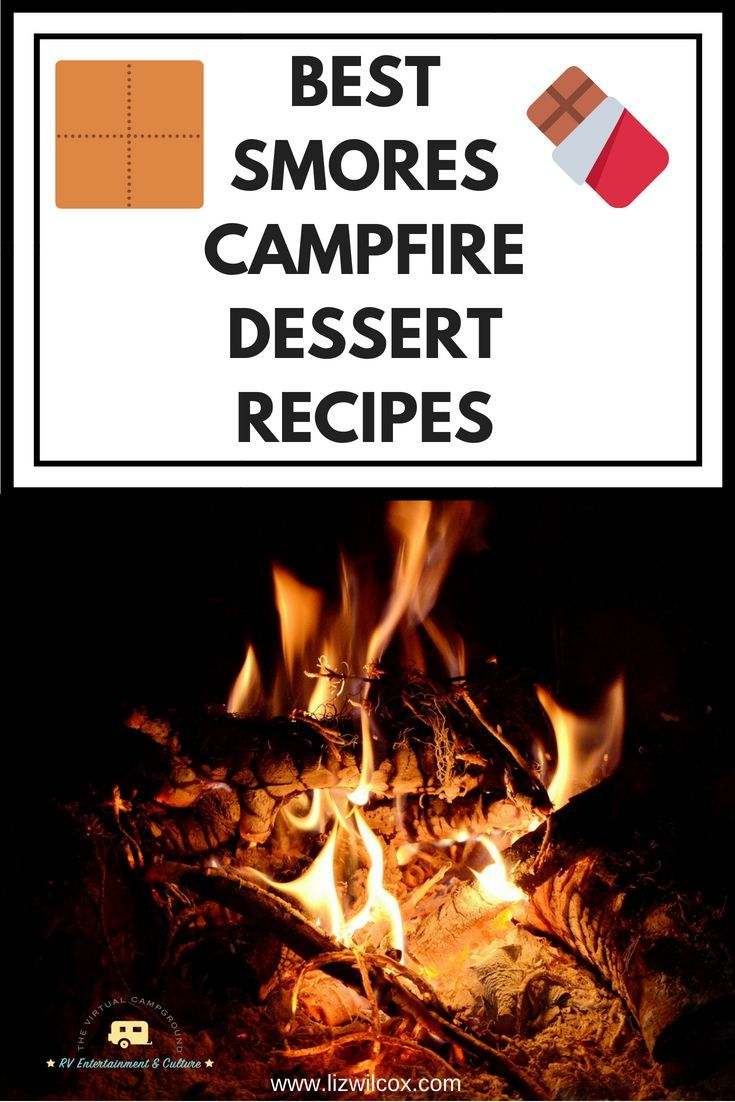 The BEST Smores Dessert Recipes For Your Summer Or Fall Campfire Grab Kids Pack Up RV And Get To Cookie These Yummy Camping Treats Are