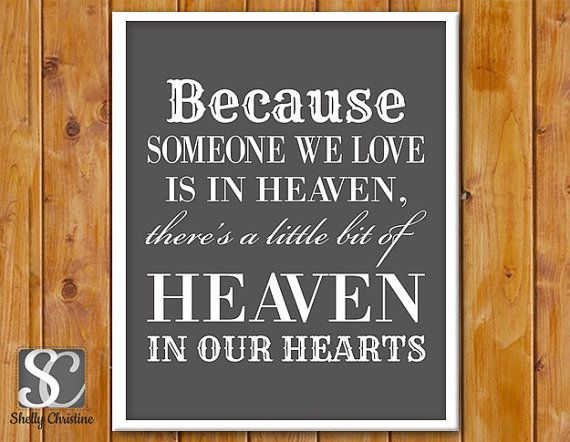 Because Someone We Love Is In Heaven There S A Little Bit Of