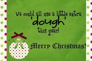 "a little extra ""dough"" this year....give playdough to primary kids?"