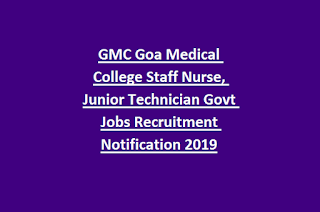 Gmc Goa Medical College Staff Nurse Junior Technician Govt Jobs Recruitment Notification 2019 Walk In Interview Medical College Medical Government Jobs