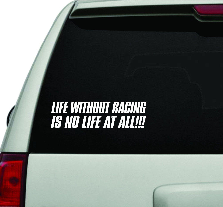 Life Without Racing Jdm Car Truck Window Windshield Lettering Decal Sticker Windshield Cars Trucks Jdm [ 1388 x 1500 Pixel ]