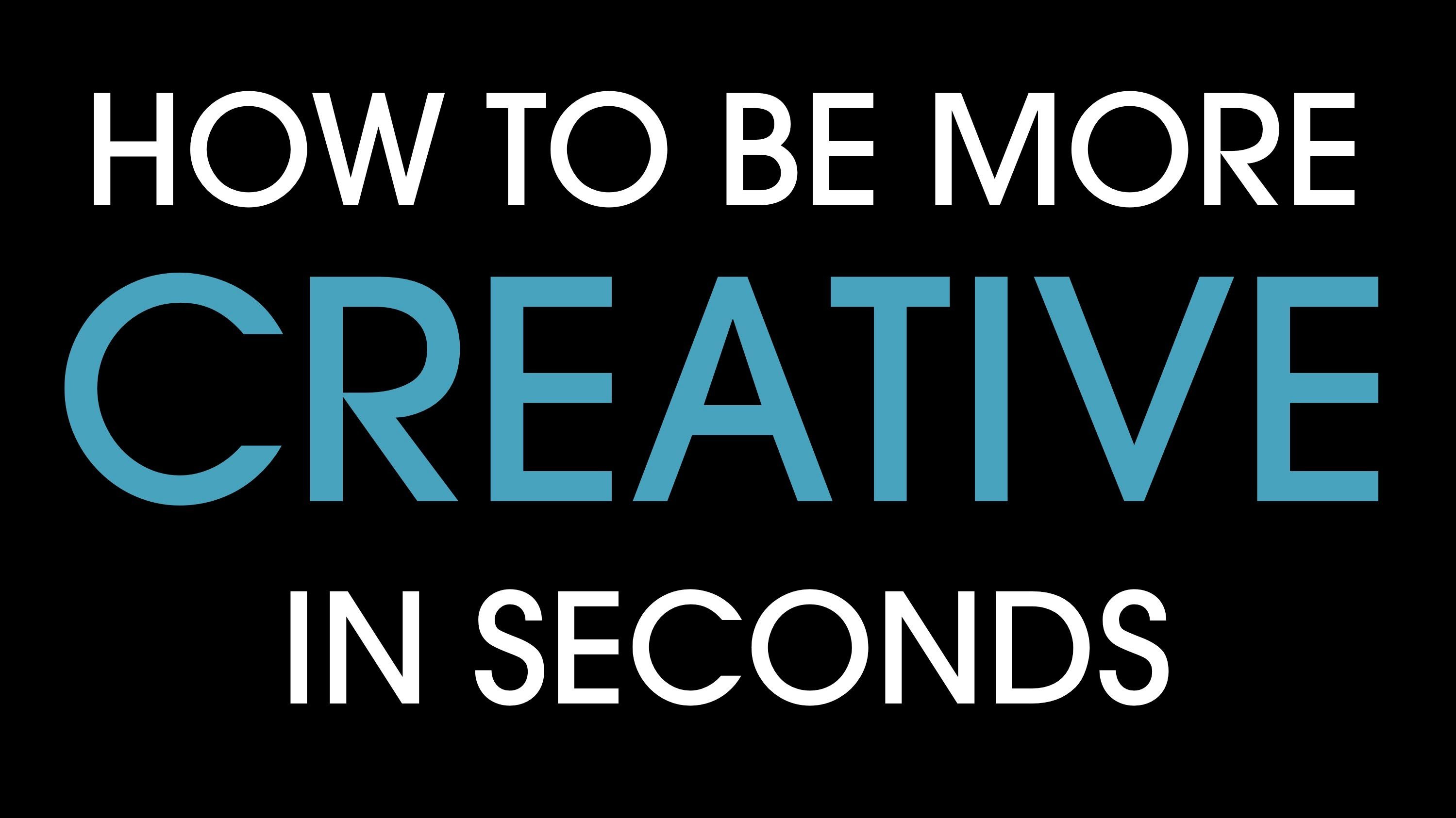 how to be more creative in seconds in59seconds pinterest creative