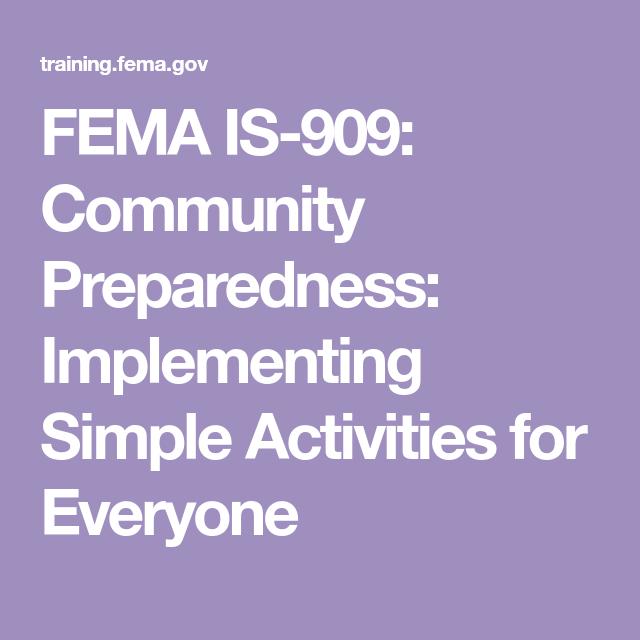 Fema Is 909 Community Preparedness Implementing Simple Activities For Everyone Emergency Management Preparedness Activities