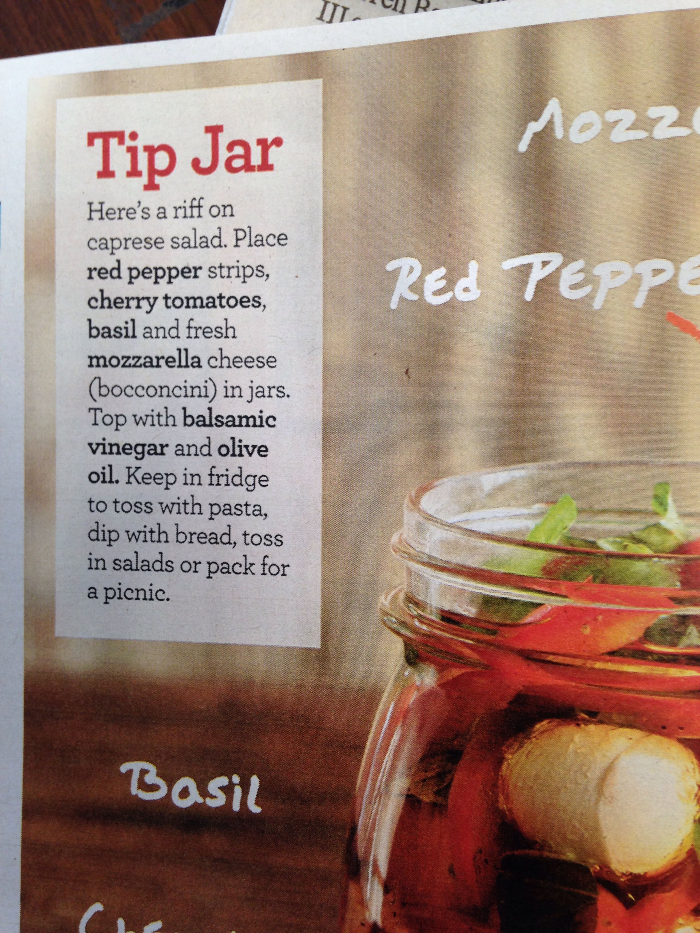 Red pepper strips, cherry tomatoes, basil, and fresh mozzarella cheese ( bocconcini) in jar with balsamic vinegar and olive oil. Refrigerate.