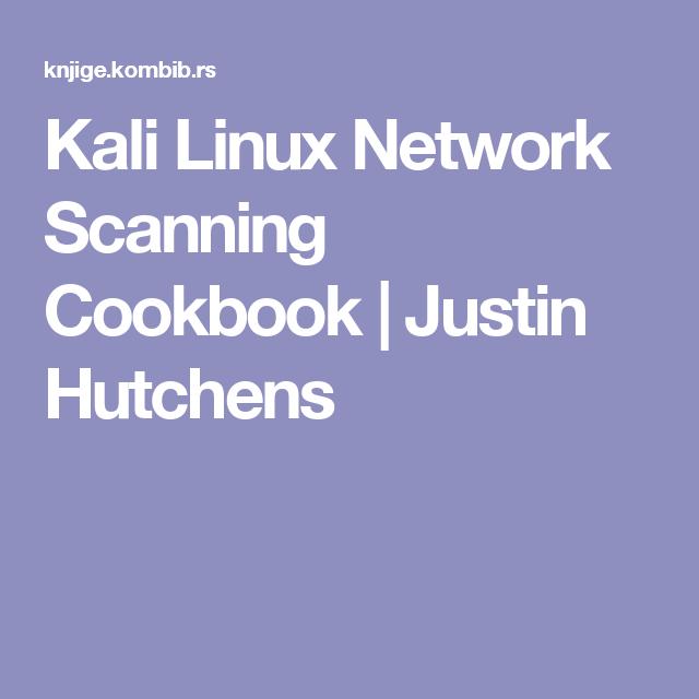 Kali Linux Network Scanning Cookbook Justin Hutchens Linux