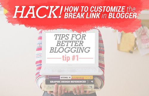Hack! // How to Customize the Break Link in Blogger | Boyer Family Singers