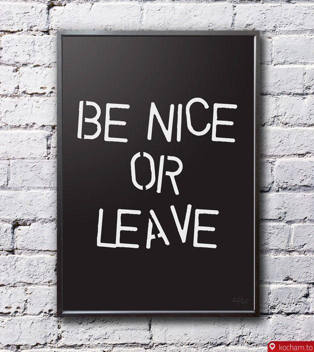 Kocham.to - Plakat - Be nice or leave