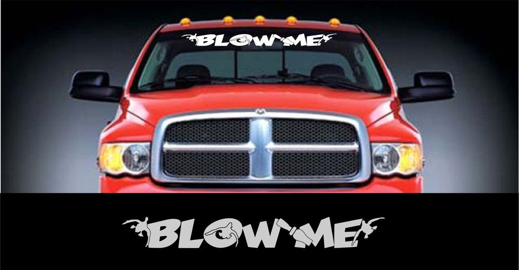 Blow Me Windshield Banner With Ducks Sizes To Choose From Jeep - Rear window hunting decals for trucks
