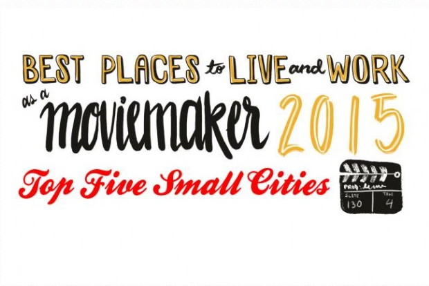 Best Places To Live And Work As A Moviemaker 2015 Top Five Small Cities From Moviemaker Magazine Best Places To Live