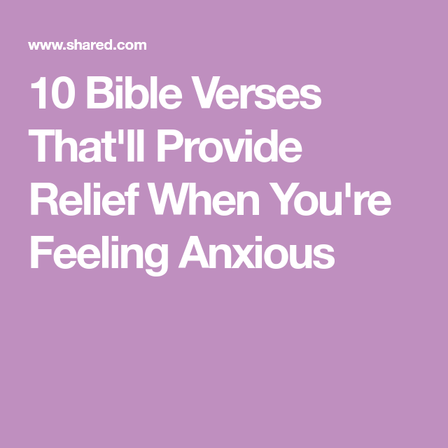 10 Bible Verses That'll Provide Relief When You're Feeling Anxious