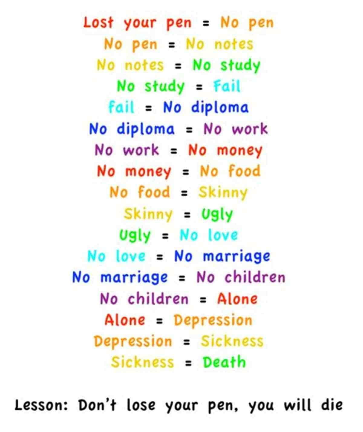 Funny Sayings This Is Why You Shouldn T Lose Your Pen Eslbuzz Learning English Really Funny Quotes Dont Lose Your Pen Funny Quotes