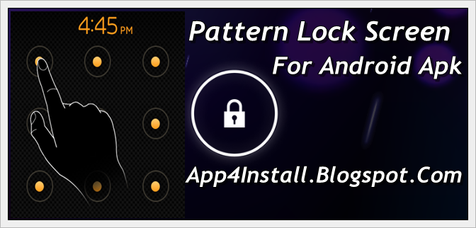 Install Free Mobile Apps Pattern Lock Screen Ver 1 0 4 Apk Free