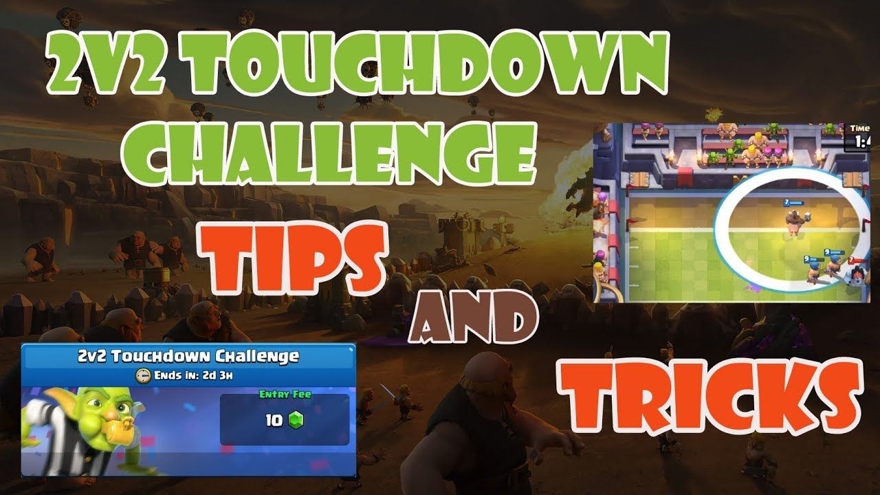 2V2 TOUCHDOWN CHALLENGE TIPS AND TRICKS 🍀🍀🍀 Clash Royale Strategy