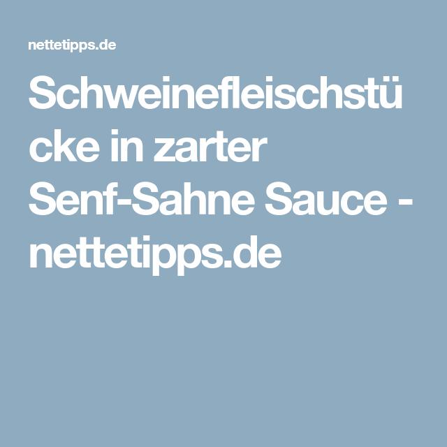 Schweinefleischstücke in zarter Senf-Sahne Sauce - nettetipps.de