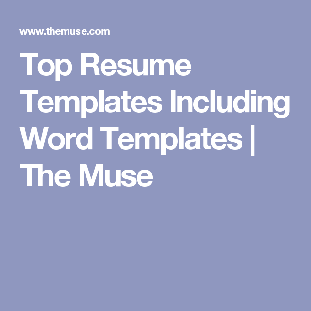 Top Resume Templates Including Word Templates  The Muse  Jobs