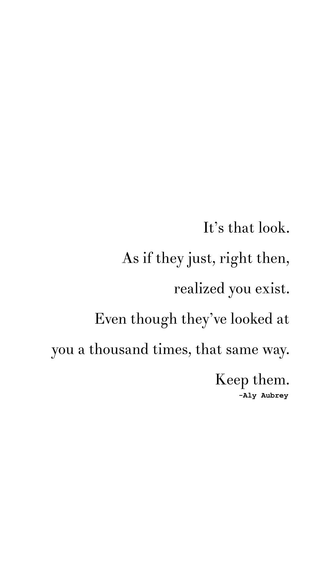 The Look He Gives You Looking At You Quotes Realization Quotes Real Love Quotes