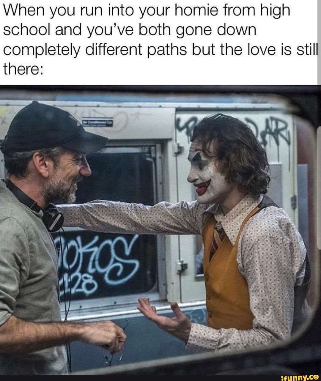 Picture memes Dsadqhr67 — iFunny When you run into your homie from high school and you've both gone down completely different paths but the love is still there: – popular memes on the site