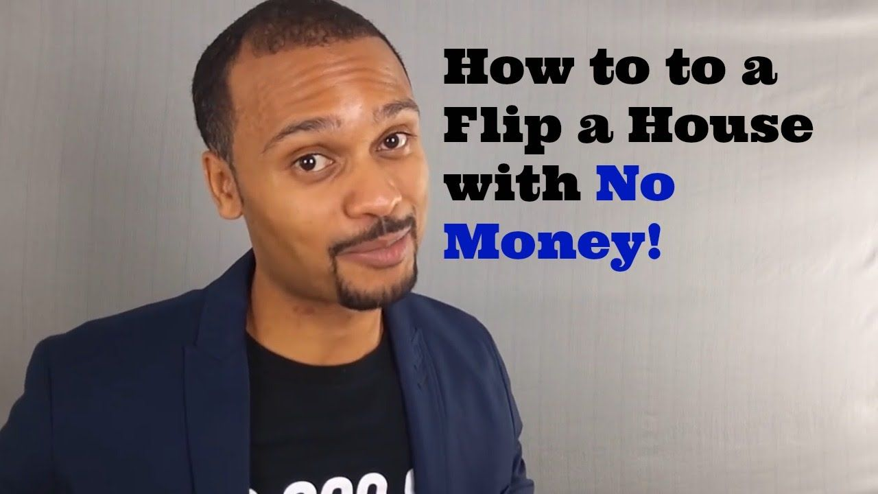 How to to a Flip a House with No Money - The Process