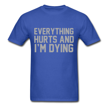 SILVER GLITZ PRINT! Everything Hurst And I'm Dying, Unisex T-Shirt