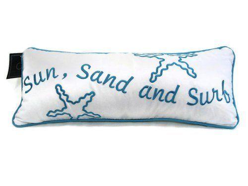 "8"" x 20"" Saying Pillow, Sun Sand & Surf C & F http://www.amazon.com/dp/B007XGSR2C/ref=cm_sw_r_pi_dp_UBQ9tb1W2B2R2"