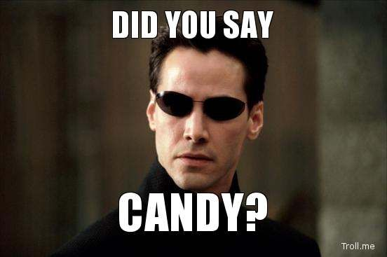 ea26f5b90847f1050e13070adbe38585 candy, candy everywhere more halloween treats reviewed,Candy Meme