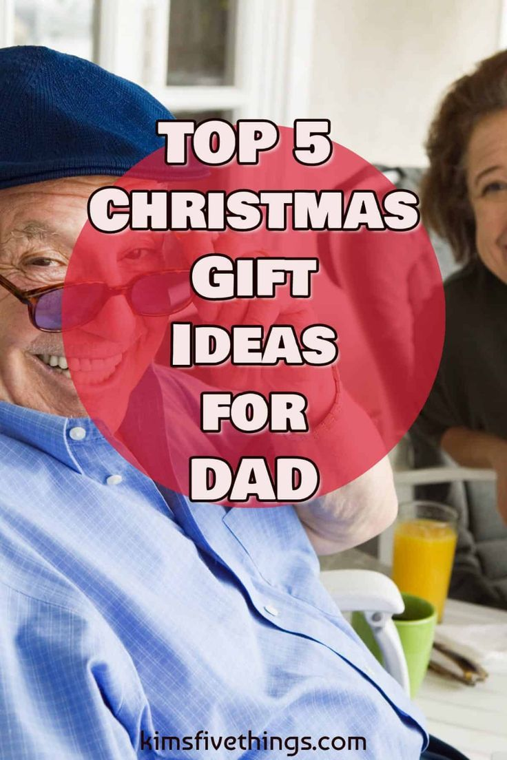 Top 5 Christmas Gifts for Your Dad Meaningful Gifts for