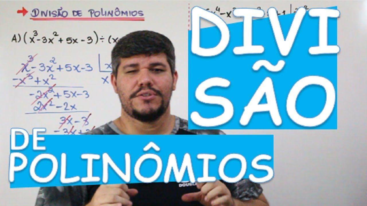 Divisao De Polinomios 4 12 Relacoes Youtube
