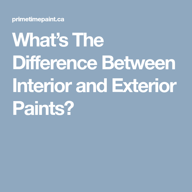 Whatu0027s The Difference Between Interior and Exterior Paints?  sc 1 st  Pinterest & Whatu0027s The Difference Between Interior and Exterior Paints? | paint ...
