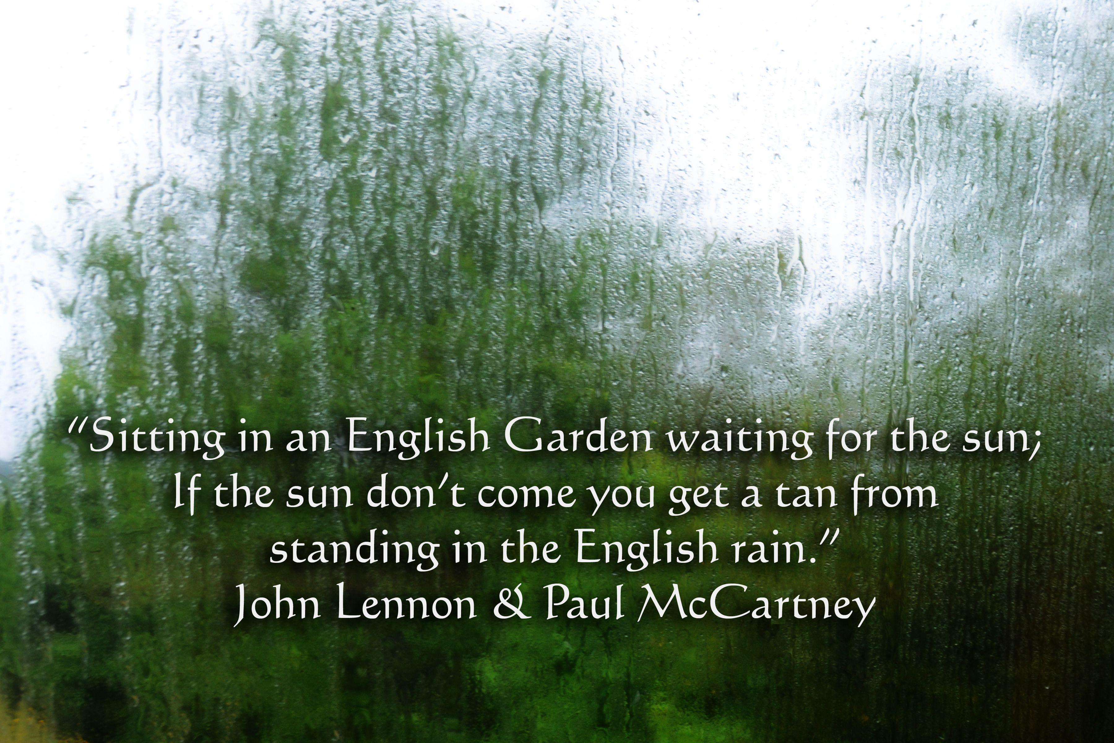 Beatles' lyric . . . .Sitting in an English Garden waiting