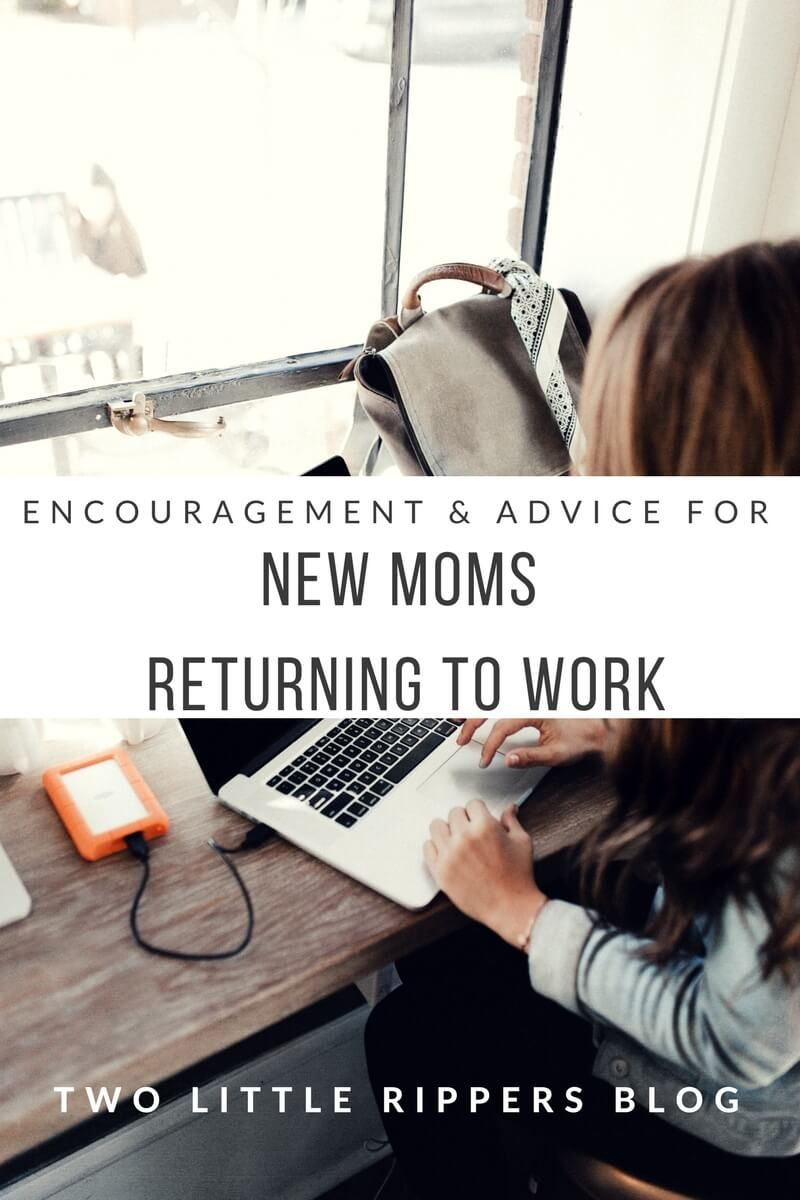 Encouragement Advice For New Moms Returning To Work