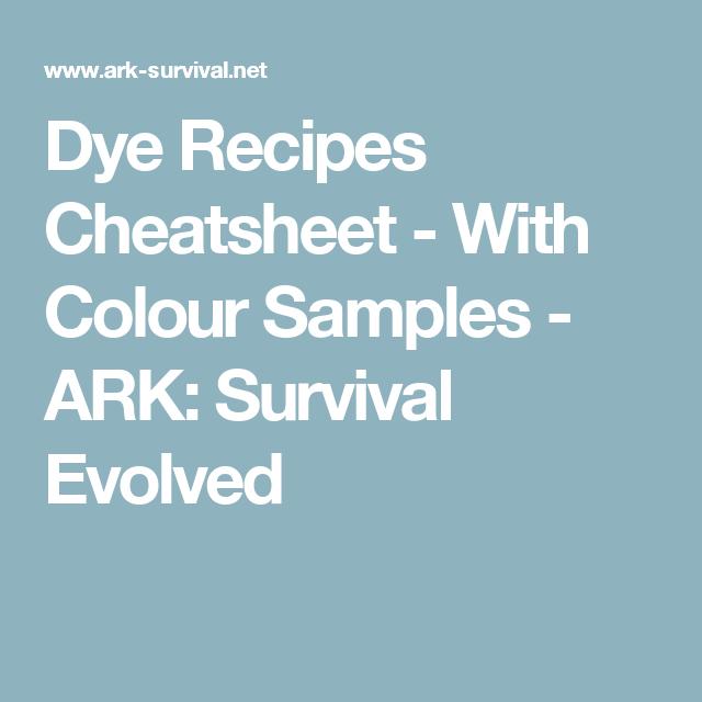 Dye recipes cheatsheet with colour samples ark survival evolved dye recipes cheatsheet with colour samples ark survival evolved forumfinder Images