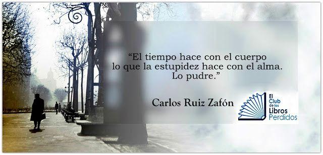 Las 20 Mejores Frases De Carlos Ruiz Zafón El Club De Los Libros Perdidos Carlos Ruiz Zafon Frases Carlos Ruiz Frases Increíbles