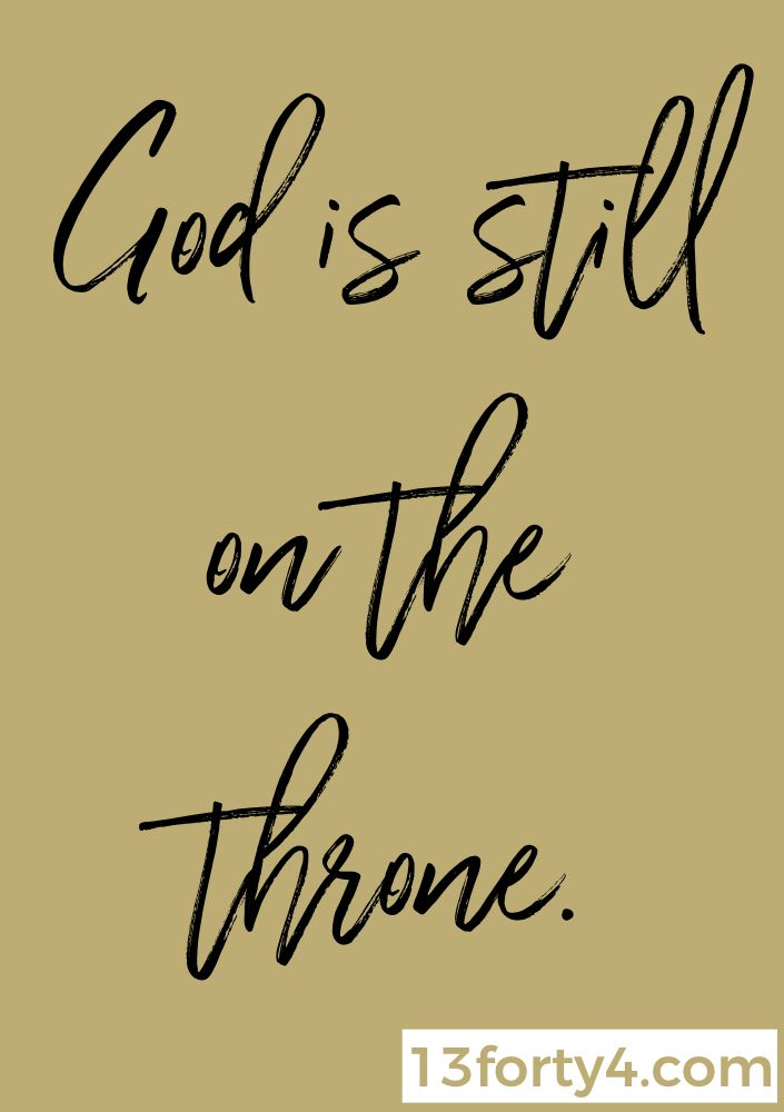 God is Still on the Throne | Christian Quotes