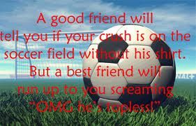 Best friend and soccer quote | Quotes | Soccer Quotes, Soccer