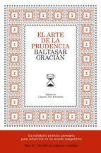 El Arte De La Prudencia Baltasar Gracian 9788484606413 Prudencia Libros De Autoayuda Libros Que Voy Leyendo