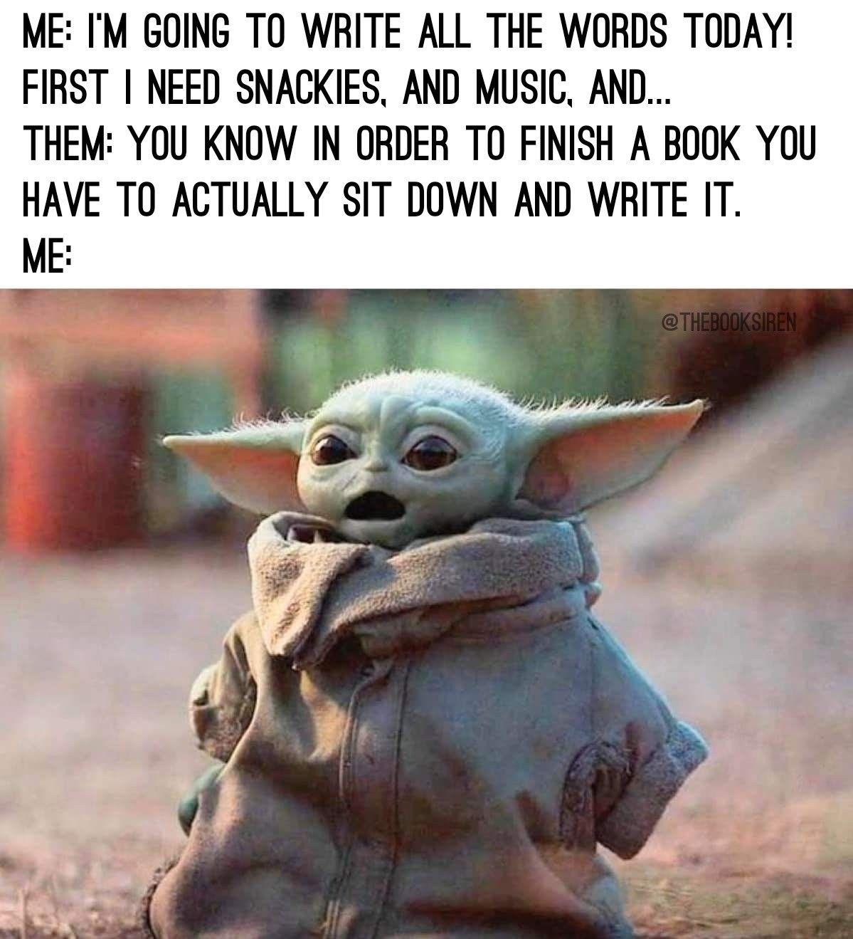 I Am Baby Yoda Always Author Yoda Funny Yoda Meme Funny Babies