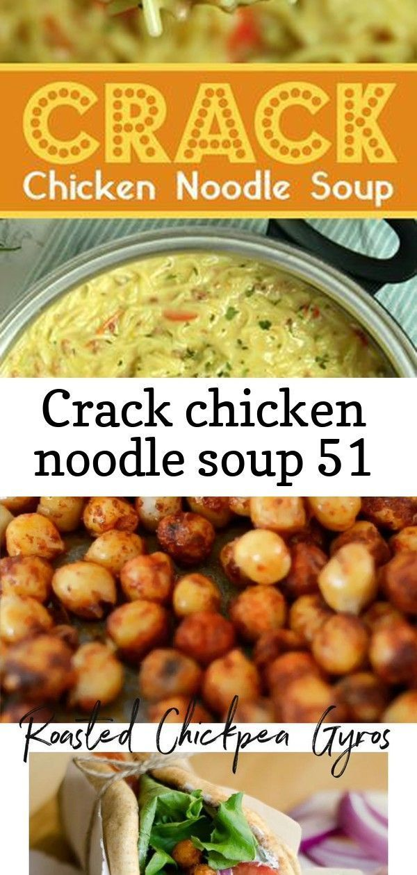 Crack chicken noodle soup 51 #chickpeanoodlesoup This easy homemade chicken noodle soup recipe is super creamy and delicious! The entire family loves it. Add a little cheese and bacon in there to take it up a notch. It will be a new favorite week night dinner recipe. #chicken #souprecipes #instrupix #chickennoodle #dinnerideas This Roasted Chickpea Gyros recipe is an easy and delicious Mediterranean inspired wrap with refreshing tzatziki sauce. The perfect vegetarian dinner or lunch! #vegetarian #chickpeanoodlesoup