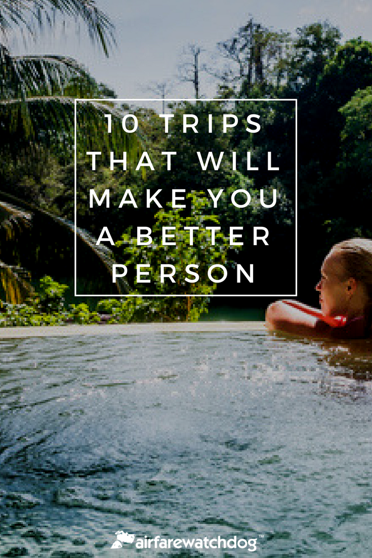 10 trips that will make you a better person in 2018 | 2018 bucket