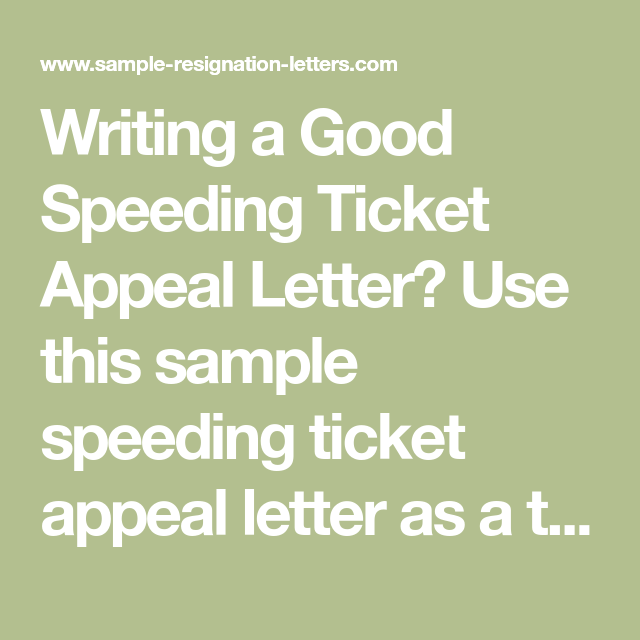 Writing a Good Speeding Ticket Appeal Letter (with Sample