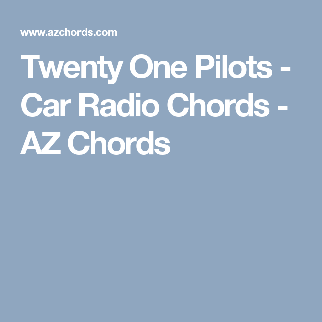 Twenty One Pilots Car Radio Chords Az Chords Ukulele Songs