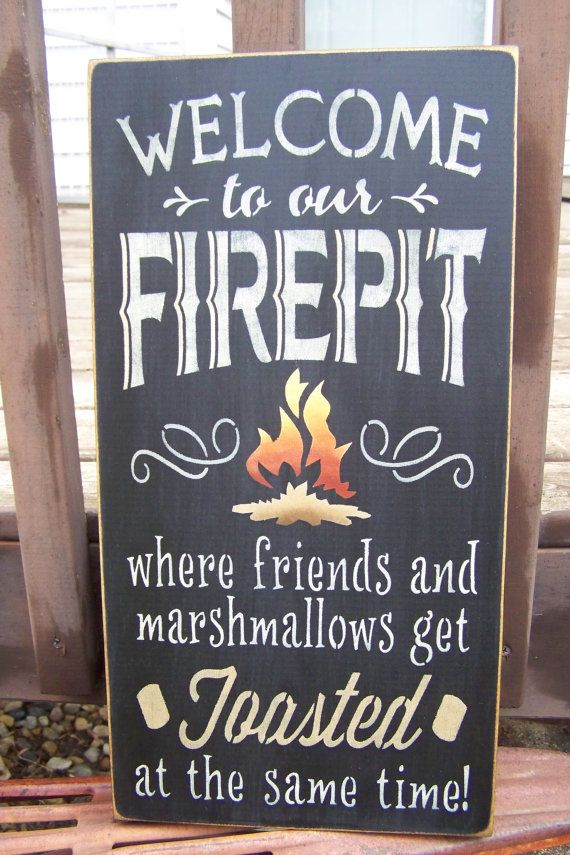 Medium Size Welcome To Our Firepit Where Friends And