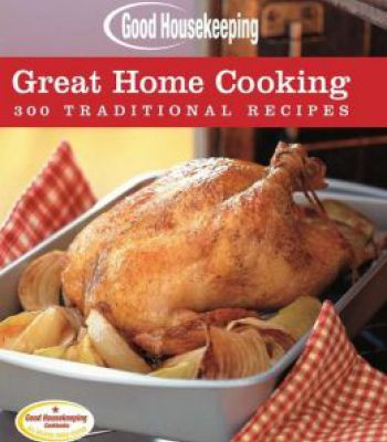 Good housekeeping great home cooking 300 traditional recipes pdf good housekeeping great home cooking 300 traditional recipes pdf forumfinder Gallery