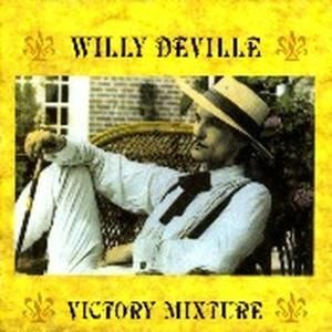 DeVille,Willy - Victory Mixture - CD - musicline.de
