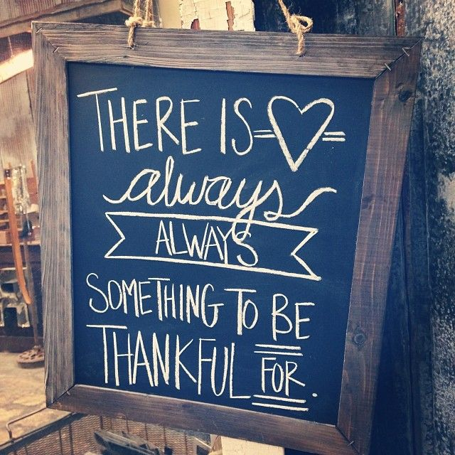 there is always something to be thankful for. #chalkboard