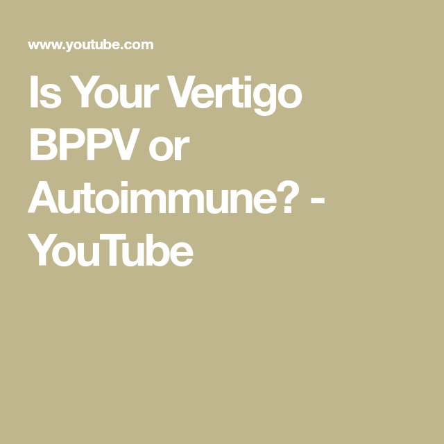 Is Your Vertigo Bppv Or Autoimmune Youtube Hemolytic