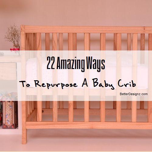 Baby You Re Amazing: 22 Amazing Ways To Repurpose A Baby Crib