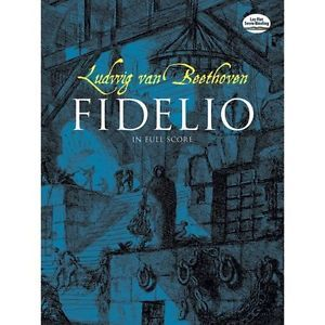 Ludwig Van Beethoven Fidelio In Full Score By Dover Publications Inc