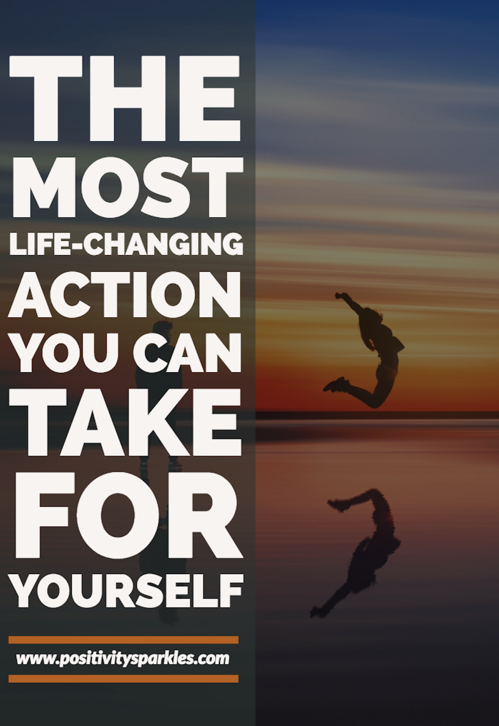 The Most Life Changing Action You Can Take For Yourself
